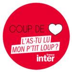 Coup de coeur France inter L'as tu lu mon p'tit loup ?